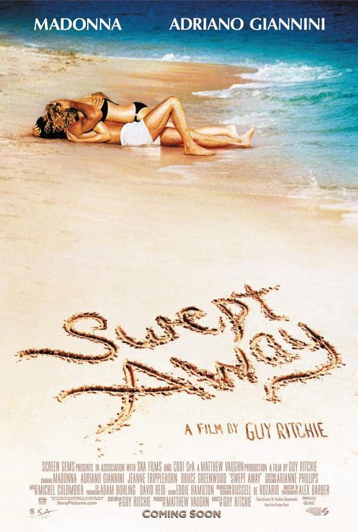 Swept Away Poster * A Guy Ritchie film, starring Madonna, that was brutalized by almost every critic on the planet.
