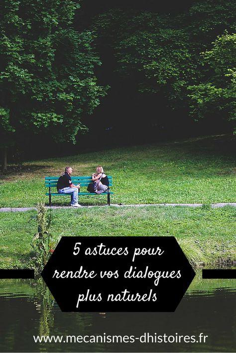 5 astuces pour rendre vos dialogues plus naturels, plus crédibles. #howto #writing #dialogues