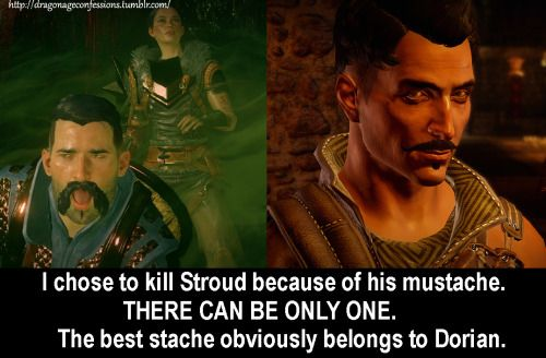 CONFESSION: I chose to kill Stroud because of his mustache. THERE CAN BE ONLY ONE. The best stache obviously belongs to Dorian.