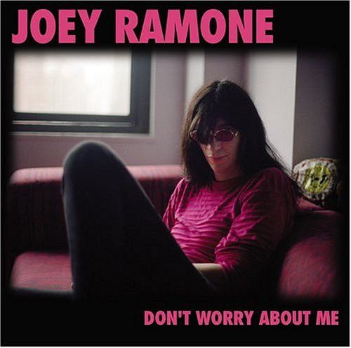 Ramones - Joey Ramone - Don't Worry About Me on Limited Edition Colored LP