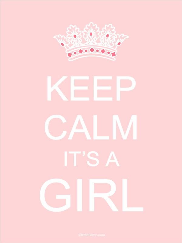 """Keep Calm It's a Girl"" (Baby Signs @ Bird's Party Blog: FREE Printables)"