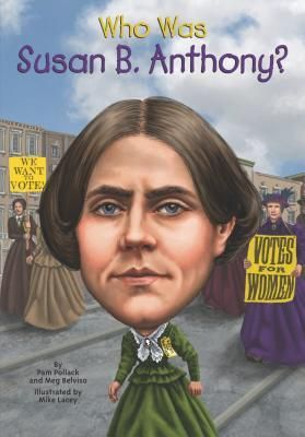 Children's Literature Book...SS3H2:The student will discuss the lives of Americans who expanded people's rights and freedoms in democracy. A. Susan B. Anthony (women's rights)