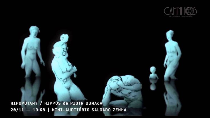 Hipopotamy/Hippos de Piotr Dumała   20 de Novembro   19:00   Mini-auditó...