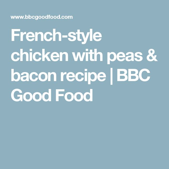 French-style chicken with peas & bacon recipe | BBC Good Food