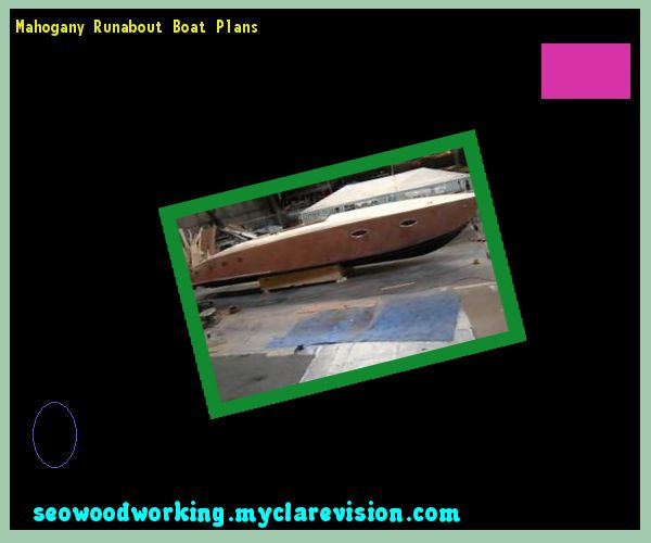 Mahogany Runabout Boat Plans 080620 - Woodworking Plans and Projects!