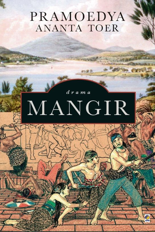 Mangir by Pramoedya Ananta Toer. Published on 31st of August 2015 :)