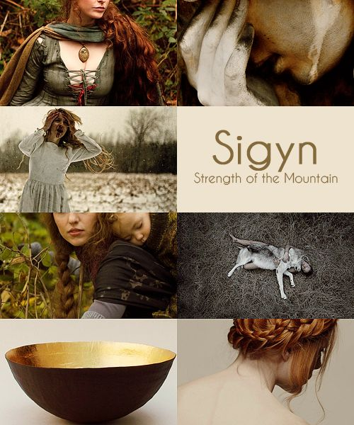Mythology Meme|| (10/10) Women of the Norse Pantheon  Hail to Sigyn, devoted wife and mother Comforter to the forsaken She, who embodies patience, and braves all unearned scorn. (x)