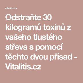 Odstraňte 30 kilogramů toxinů z vašeho tlustého střeva s pomocí těchto dvou přísad - Vitalitis.cz