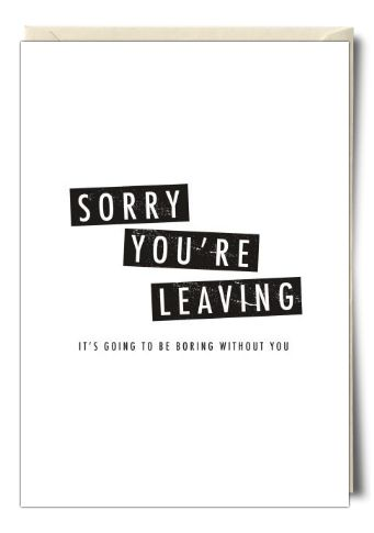 Sorry You're Leaving - Card by Zoe Brennan