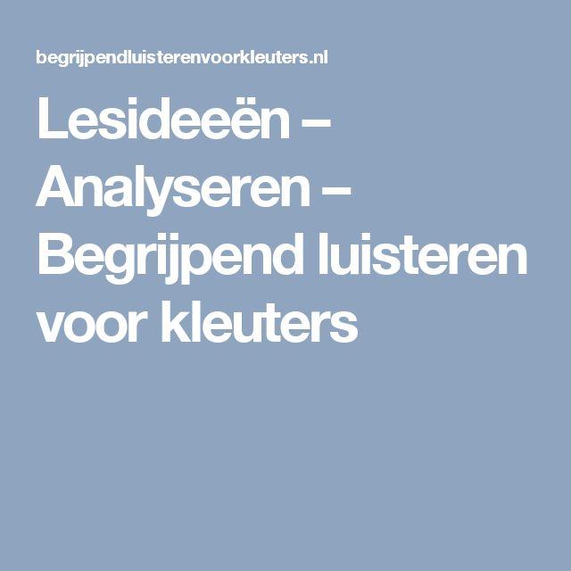 Lesideeën – Analyseren – Begrijpend luisteren voor kleuters