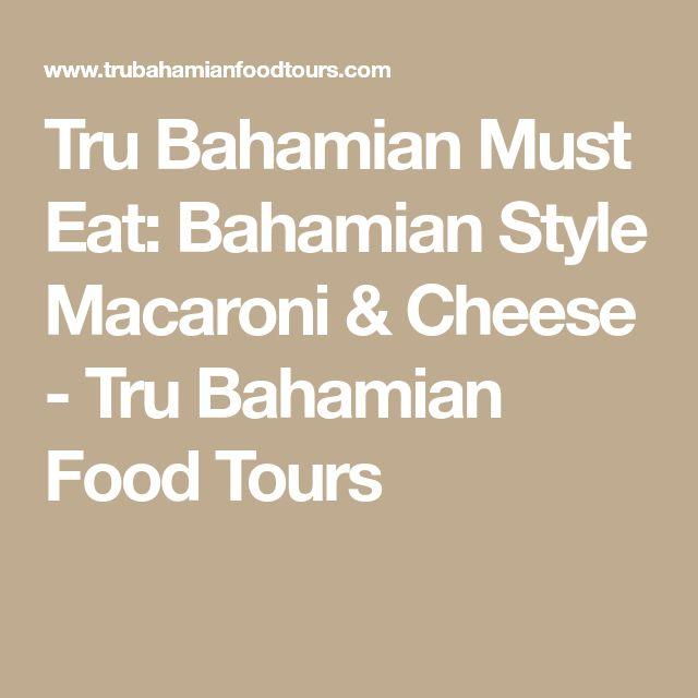 Tru Bahamian Must Eat: Bahamian Style Macaroni & Cheese - Tru Bahamian Food Tours