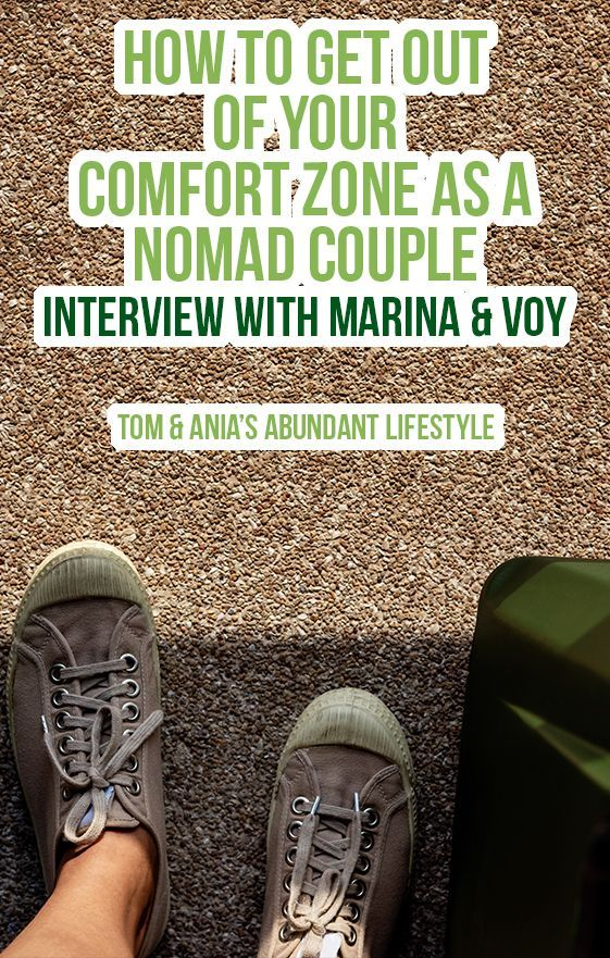 Today We Had An Opportunity To Interview Our Friends Marina Voy This Couple Pushes Other Comad Couples To Go Out There An Nomad Travel Favorite Comfort Zone