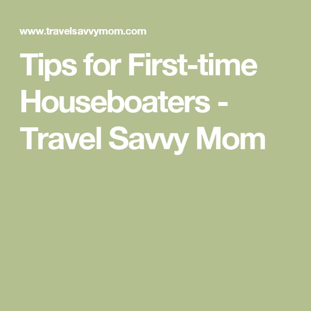 Tips for First-time Houseboaters - Travel Savvy Mom