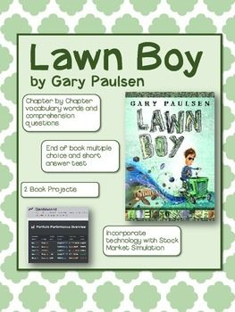 Lawn Boy - This book is a great, quick, and fun read to teach students about starting a business, economics concepts, and the power of investing. This guide includes vocabulary and comprehension questions, but also includes an AWESOME online stock market simulation that students are sure to love!