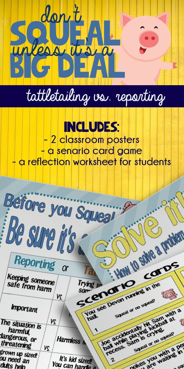 Perfect lesson for beginning of the year to help students see the difference between tattling and reporting issues. Includes printable posters, a fun game, and discussion questions for the book Don't Squeal Unless Its a Big Deal