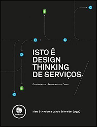 Isto É Design Thinking de Serviços. Fundamentos, Ferramentas, Casos - 9788582602171 - Livros na Amazon Brasil