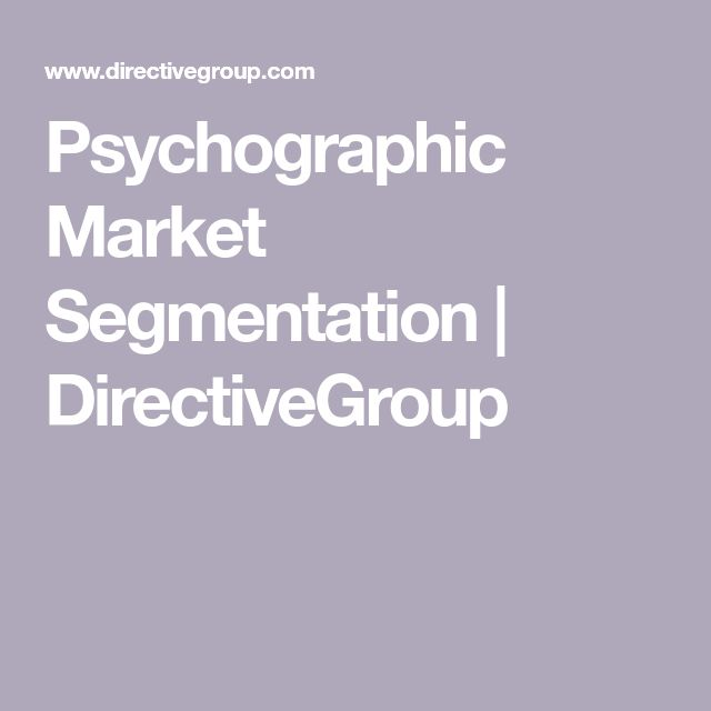 Psychographic Market Segmentation | DirectiveGroup