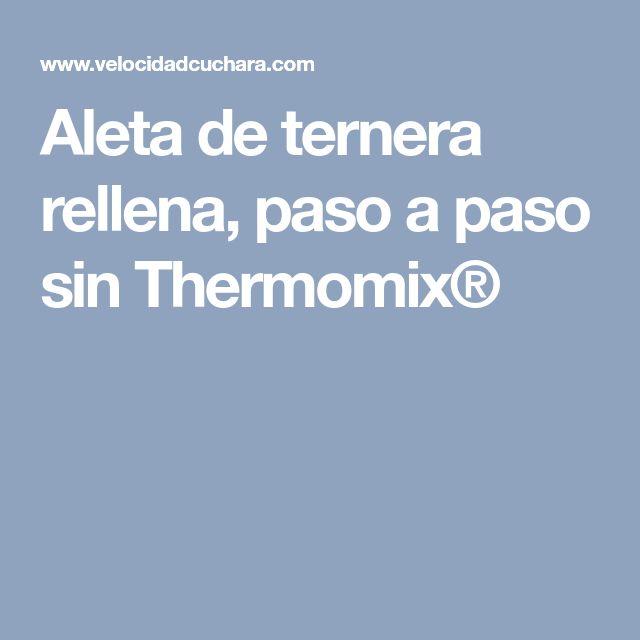 Aleta de ternera rellena, paso a paso sin Thermomix®