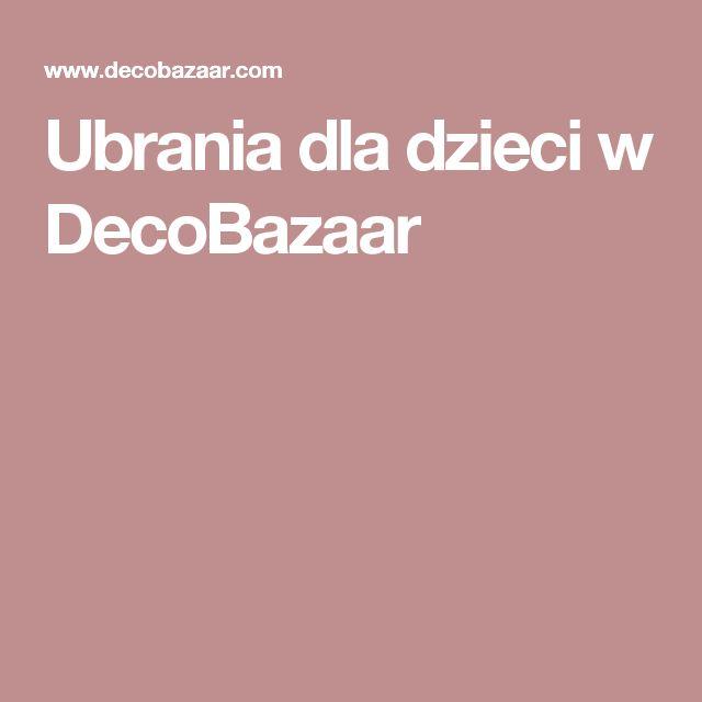 Ubrania dla dzieci w DecoBazaar