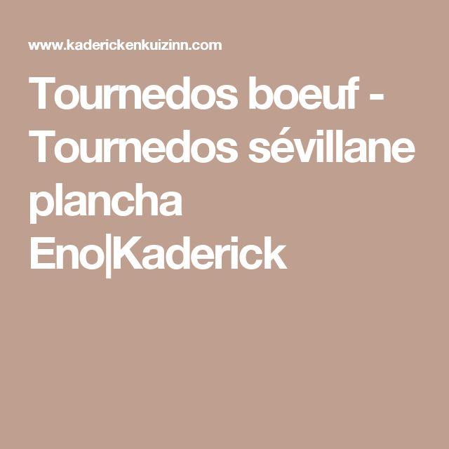 Tournedos boeuf - Tournedos sévillane plancha Eno|Kaderick