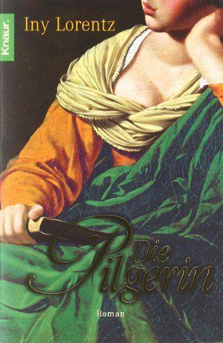 Die Pilgerin: Amazon.de: Iny Lorentz: Bücher