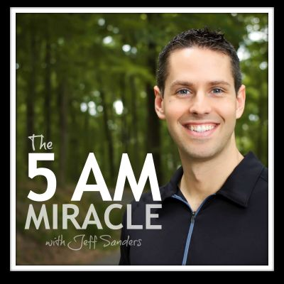 The 5 AM Miracle Podcast
