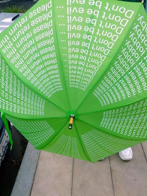 Danny Sullivan was at Google again the other day and he snapped a picture of the communal umbrellas they have in the lobbies. The print on them, Dont be evil... please return this umbrella to the nea