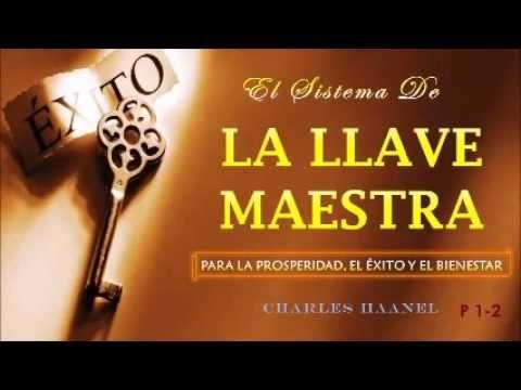 Charles F. Haanel LA LLAVE MAESTRA P_1 2 Audiolibros de Superacion Personal - YouTube