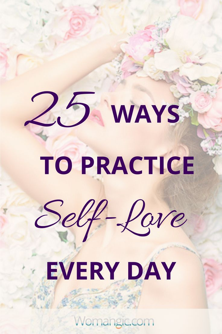 25 Ways To Practice Self-Love Every Day
