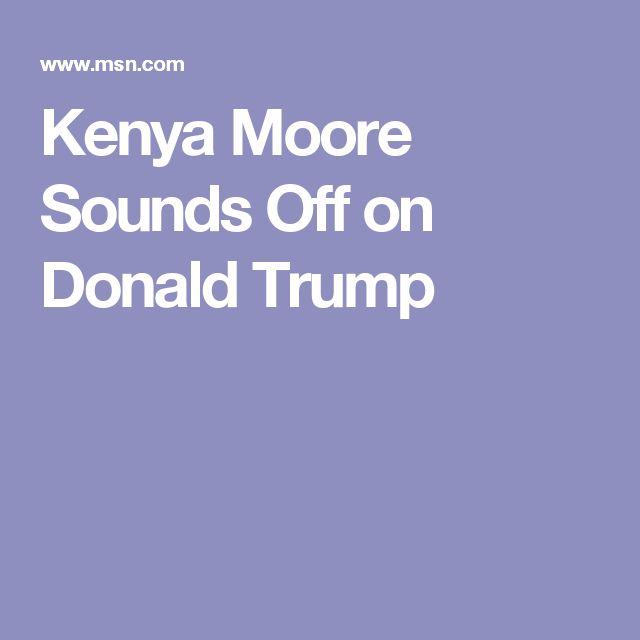 Kenya Moore Sounds Off on Donald Trump