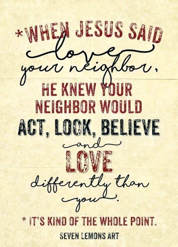 Pin By Kerri Johnson On Quotes Neighbor Quotes Jesus Quotes Love Your Neighbour