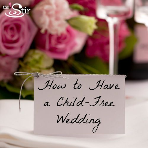 How To Tell Your Wedding Guests Not Bring Their Kids Nicely