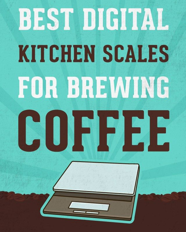 8 Best Digital Kitchen Scales For Brewing Coffee