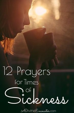 It's inevitable that we'll face times of sickness in this world. Here are 12 prayers for strength in times of sickness.