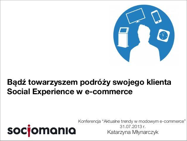 Bądź towarzyszem podróży swojego klienta w #Ecommerce #cutomercare #CustomerJourney #socialmedia by @netnoisette - Katarzyna Młynarczyk