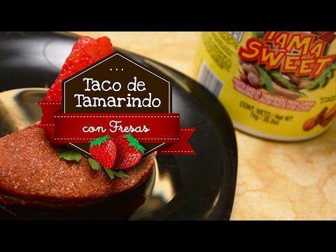 ▶ Taco de Tamarindo con Fresas - YouTube