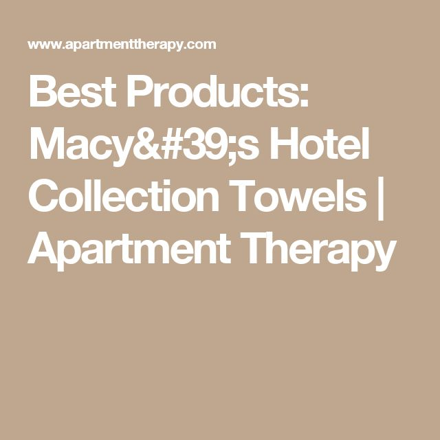 Best Products: Macy's Hotel Collection Towels | Apartment Therapy