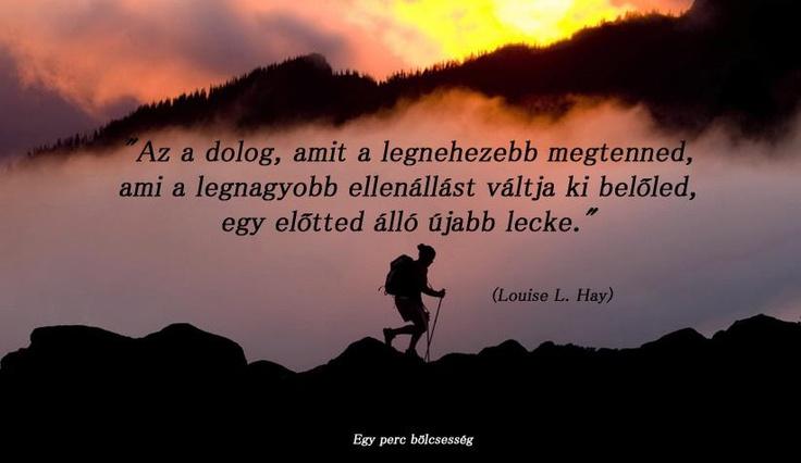 Louise L. Hay idézete Éld az életed! című könyvéből. A kép forrása: Egy perc bölcsesség # Facebook