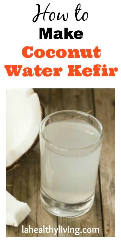 How to Make Coconut Water Kefir