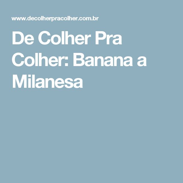 De Colher Pra Colher: Banana a Milanesa