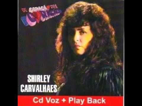 Shirley Carvalhaes - Eu Quero Cantar com Voce - Coleção Hinos Antigos Vo...