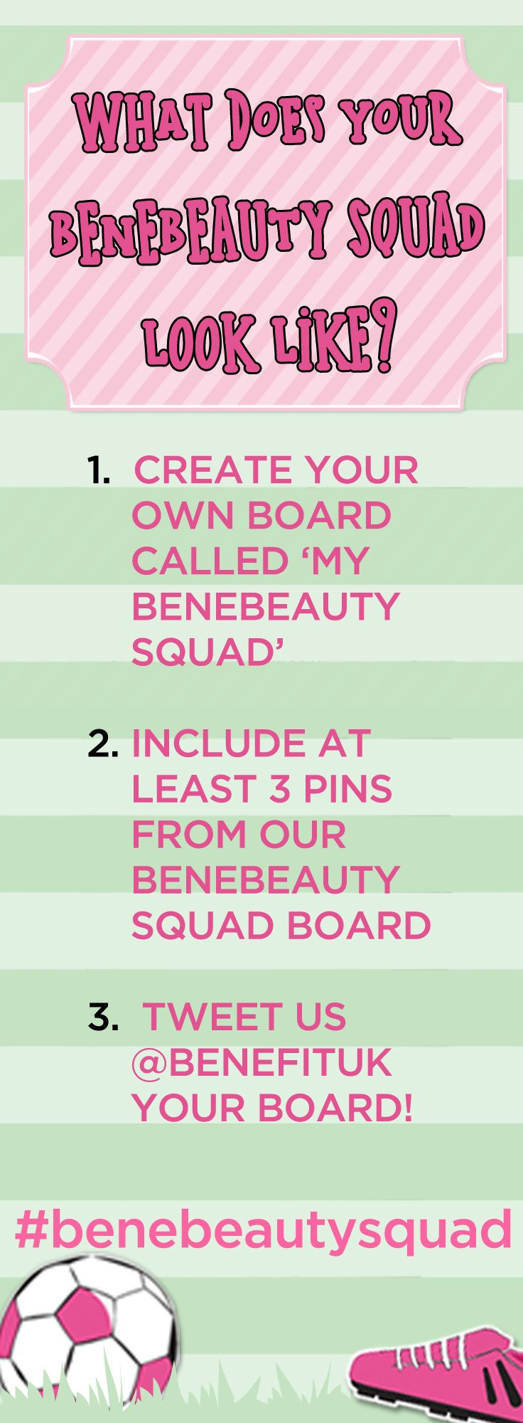 WIN lot of Benegoodies! Follow the instructions on the pin and create your own #benebeautysquad board to be in with a chance to win. Remember to pin THIS pin! Good luck!