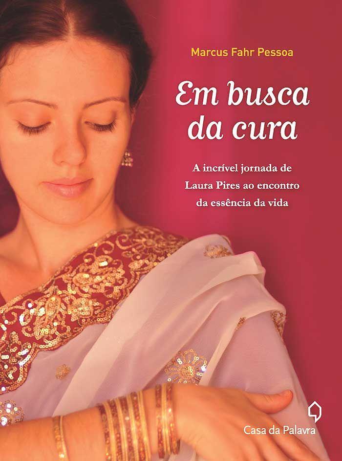 Laura Pires ,Casa da Palavra , Em Busca da Cura .