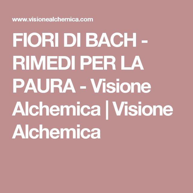FIORI DI BACH - RIMEDI PER LA PAURA - Visione Alchemica | Visione Alchemica
