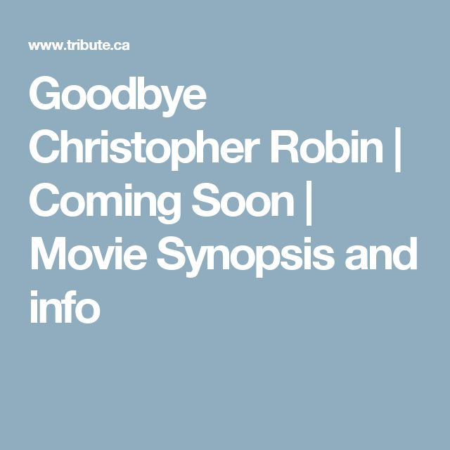 Goodbye Christopher Robin | Coming Soon | Movie Synopsis and info