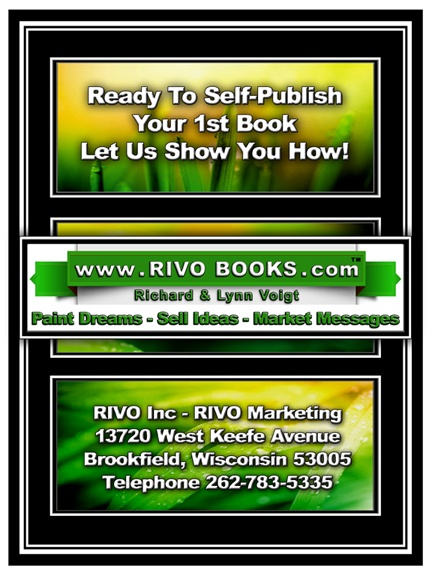 Need Help But Don't Know Where To Start?  Perhaps Lynn and I Can Help You Publish Your First Book.  Visit Our Website For More Details.  LOL Richard & Lynn Voigt - RIVO Inc - RIVO Marketing