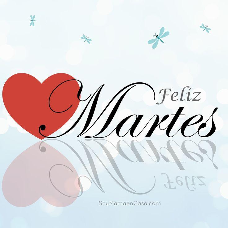 #Feliz #Martes #saludos  www.soymamaencasa.com