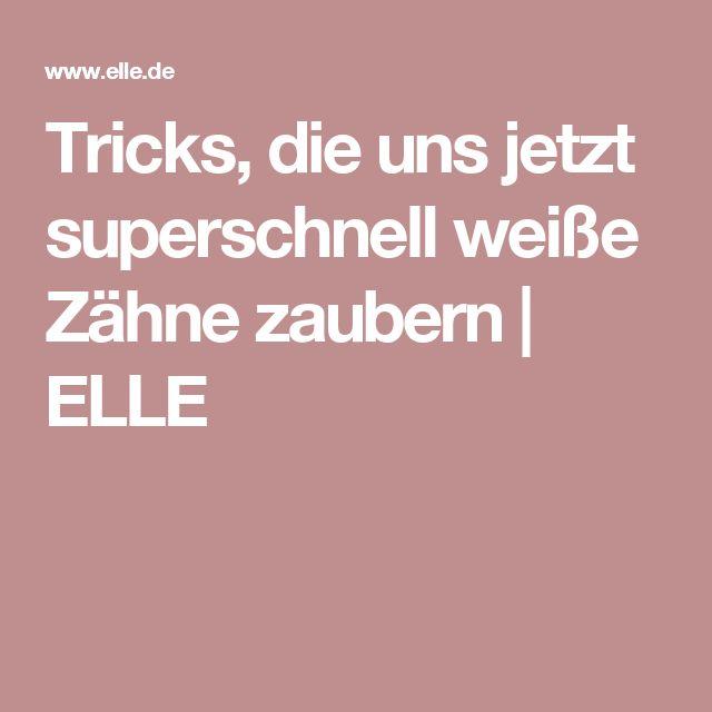 Tricks, die uns jetzt superschnell weiße Zähne zaubern | ELLE