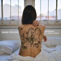 Grand Pavilion - Anywhere (Ft. Loretta Angus) by Grand Pavilion on SoundCloud