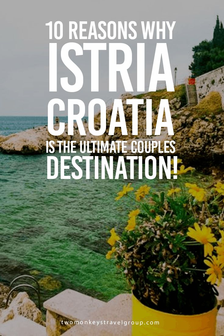 10 Reasons Why Istria, Croatia is the Ultimate Couples Destination! Istria Croatia makes up the largest peninsula in the Adriatic Sea, a utopia of rugged coastline, beaches and shimmering blue water lapping against the shores. It's one of the best couples destinations in Europe.